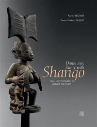 Danse avec Shango, dieu du tonnerre = Dance with Shango, god of thunder
