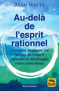 Au-delà de l'esprit rationnel