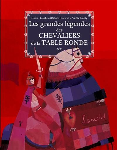 Livre les grandes l gendes des chevaliers de la table - Les chevaliers de la table ronde resume ...