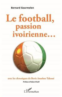Le football, passion ivoirienne...