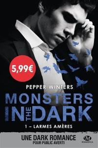 Monsters in the dark. Volume 1, Larmes amères