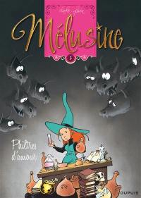 Mélusine. Volume 5, Philtres d'amour