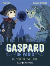Gaspard de Paris. Volume 1, Le monstre des toits