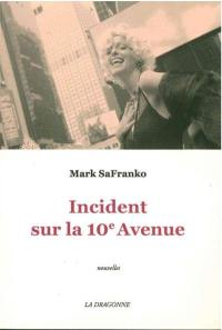 Incident sur la 10e Avenue