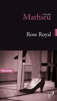 Rose royal