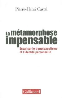 La métamorphose impensable
