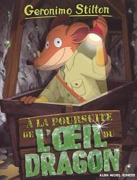Geronimo Stilton. Volume 93, A la poursuite de l'oeil du dragon