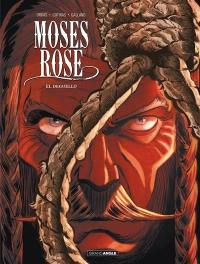 Moses Rose. Volume 3, El deguello