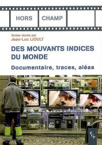 De mouvants indices du monde