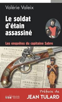 Les enquêtes du capitaine Sabre. Volume 2, Le soldat d'étain assassiné