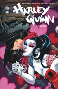 Harley Quinn. Volume 3, Dingue de toi