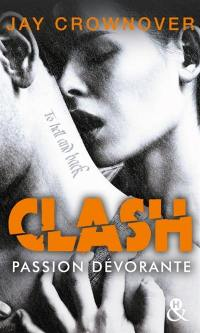 Clash. Volume 3, Passion dévorante