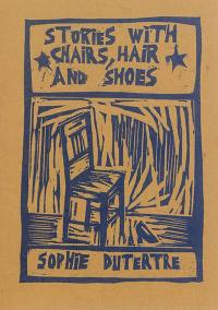 Stories with chairs, hair and shoes = Histoires avec chaises, cheveux et chaussures