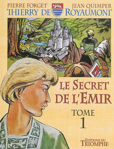 Le secret de l'émir. Volume 1,