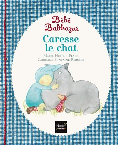 Bébé Balthazar, Caresse le chat