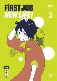 First job new life !. Volume 3,