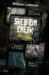 Skeleton Creek. Volume 1, Psychose