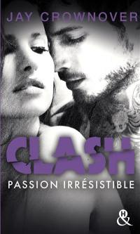 Clash. Volume 4, Passion irrésistible