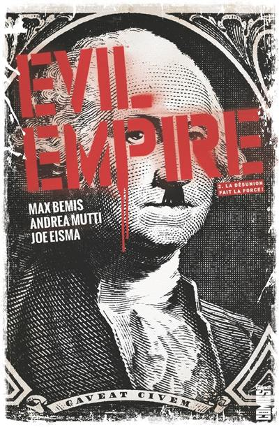 Evil empire. Volume 2, La désunion fait la force !