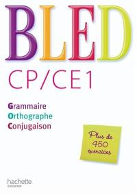 Bled CP-CE1 : grammaire, orthographe, conjugaison