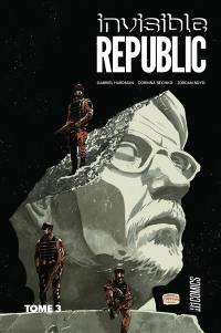 Invisible Republic. Volume 3,