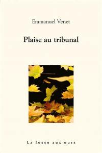 Plaise au tribunal